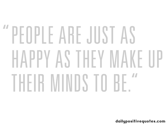 people-are-just-as-happy-as-they-make-up-their-minds-to-be