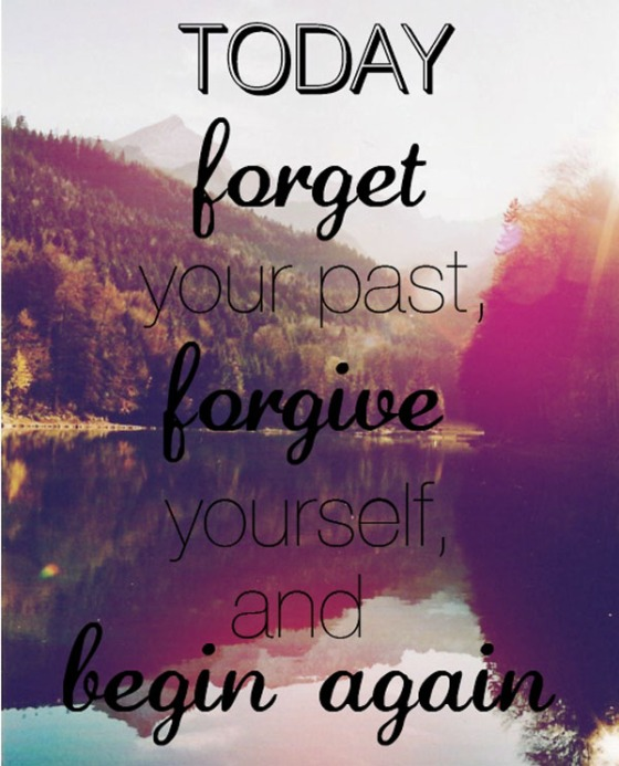 forget-your-past-forgive-yourself-and-start-again